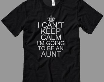New Aunt T Shirt I Can't Keep Calm!- Decals-T Shirts- Long Sleeves-Tanks-Sweatshirts-Hoodies-Youth-Womens-Mens-up to 5XL