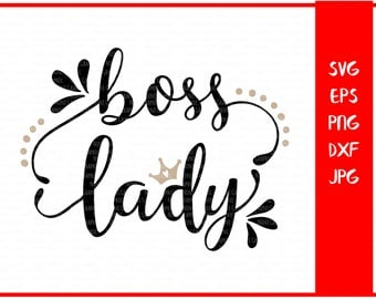 Boss lady, mother SVG, boss svg, lady svg, saying svg, quote svg, boss png, family svg, quote svg, files for silhouette, cricut svg