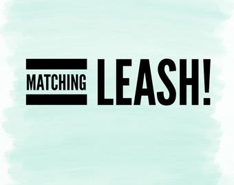 Add on: Matching Leash