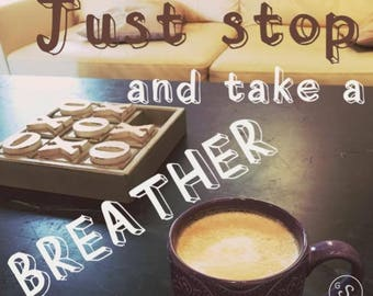 Just Stop And Take A Breather Moti-Card