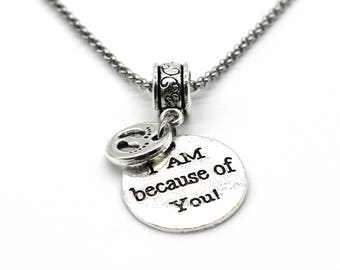 Stainless Steel Charms Inspiration Necklace, I Am Because of You, Handmade in USA DN17