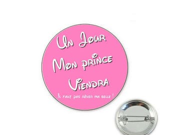Badge someday my Prince will come! Rose o32mm pin - 32mm Badge