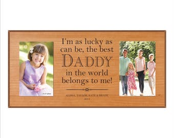 """Personalized Dad Frame, Great Father's Day Gift, """"I'm as lucky as can be, the best Daddy in the world belongs to me."""" Double 4 x 6 Frame"""