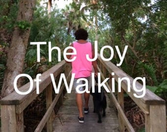 The Joy Of Walkin