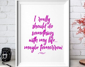 Funny Quotes,Wall Decor Quote,Funny Wall Art,8x10,Printable Art,Printable Wall Art,Home Decor Wall Art,Home Decor Print,Home Decor Printable