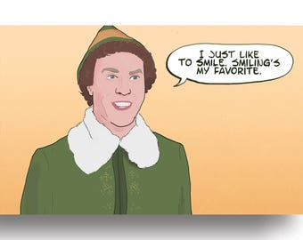 Elf - Smiling's My Favorite Movie Quote - Will Ferrell | Art Print (4x6, 5x7 or 8x10)