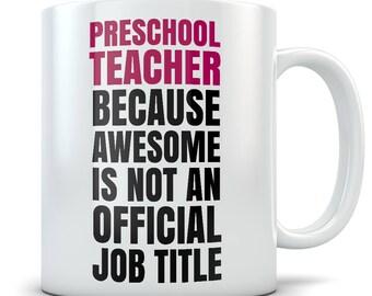 Preschool Teacher Mug – Cute Coffee Cup Gift for a Great Elementary School Teacher - Teaching Coffee Mug