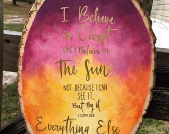 I Believe in Christ... sunset wood slice painting