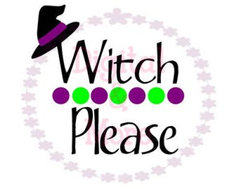 SVG - Witch Please Svg - Witch Please Dxf - Cute Halloween Svg - Cute Hallow T Shirt Design - Witch Hat Svg - Witch Please - Halloween Cut