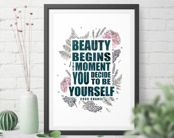 Beauty Begins The Moment You Decide To Be Yourself quote art print for home and office - digital download you can print in any size
