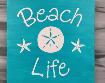 "Beach Picture - Beach Sign - Beach Life Sign with Sand Dollar and Star Fish - 12"" X 12"" Canvas with White Vinyl - Teal Sign"