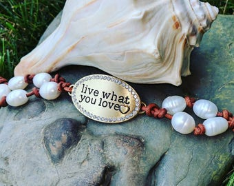 Back to School SALE* Live what you love - heart - Knotted Freshwater Pearls and Genuine Leather Bracelet, New Handmade Jewelry
