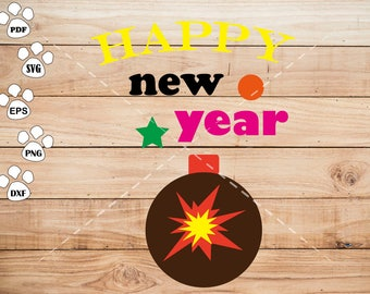 Happy new year SVG Files, Bomb Clipart, cricut, cameo, silhouette cut files commercial & personal use
