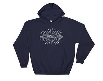 Hooded Sweatshirt / Hoodie / Graphic Hoodie / Fall Layering / Chosen / Inspirational / Christian Clothing / Encouraging Clothing / Positive