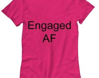 Engaged AF Tshirt P