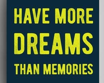 Have More Dreams Than Memories - Poster - Navy