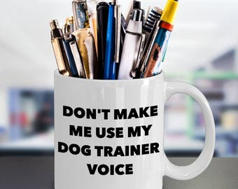 Dog Trainer Mug - White Ceramic 11 oz Coffee Cup - Unique Novelty Cool Dog Trainer Gift - Best Gift Ideas for Men Women Dog Trainers