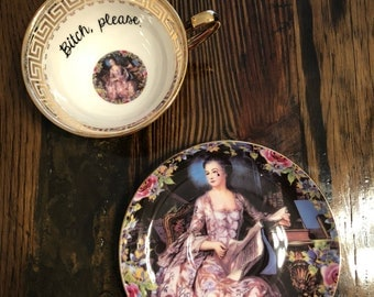 Bitch, please.| vulgar teacup and coordinating saucer
