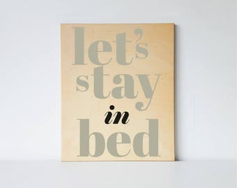 Lets stay in bed sign, master bedroom decoration, print on wood, bedroom sign, natural decoration, wooden bedroom decoration, wood picture