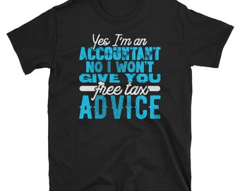 Free Advice Tee - Accountant T Shirt- Accountant Gift- Accountant Shirt- Funny Accounting Shirt- CPA Gift- Comptroller Gift