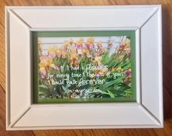 If I had a flower... 5 x 7 framed photograph