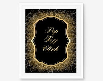 Pop fizz clink, pop the bubbly, pop fizz clink sign, clink, pop the champagne, pop champagne, fizz, pop fizz clink print, bubbly bar print