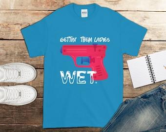 Wet - Shirt - Gifts - Gift for Him - Gift for Her - Clothing - Birthday Gift - Squirt Gun - Water Print - Water Gun - Water Pistol