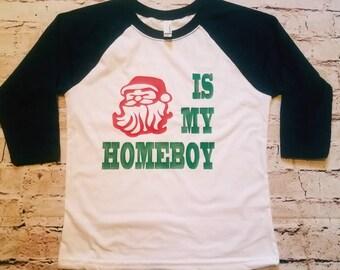 Santa is my homeboy shirt