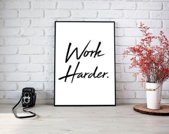 Work Harder. (Printable Download)