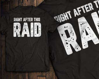 Right After This Raid Funny Gaming T-Shirt