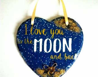 I love you to the moon and back hanging slate heart. Valentine's day. Mother's day.