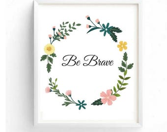Printable art, Be Brave, Typography