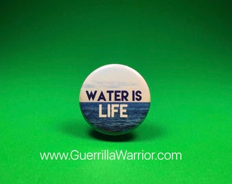 Water is LIFE! (1.25 inch pinback button)