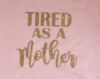 Tired as a Mother glitter long sleeve shirt