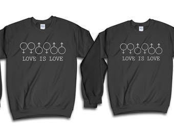 Couple Sweatshirt, Love Is Love, Lesbian Sweatshirt, LGBT Sweatshirt, Couples Shirts, Valentine Shirt, Gift For Her, Gift For Him