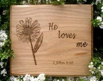Laser Engraved Wooden Plaque - American White Oak - Inscription 'He Loves Me'.