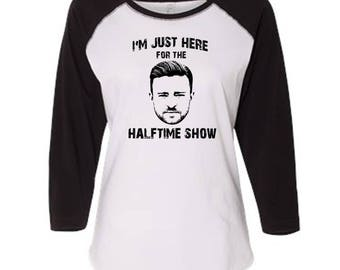 Justin Timberlake I'm Just Here For The Halftime Show Baseball Style Women's T Shirt Funny Justin JT T Shirt
