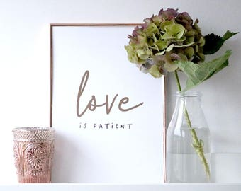 Love is Patient - Foil Typographic Print - Inspirational Quote Print