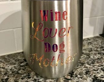 12 ox Swig tumbler - Wine Lover Dog Mother