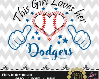 This Girl Loves her Dodgers svg,png,dxf,shirt,jersey,baseball,college,university,decal,proud mom,life,softball,astros,new york,los angeles