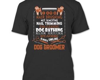 I Am A Hair Brushing T Shirt, Dog Groomer T Shirt