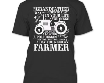 My Grandfather T Shirt, A Day You Need A Farmer T Shirt