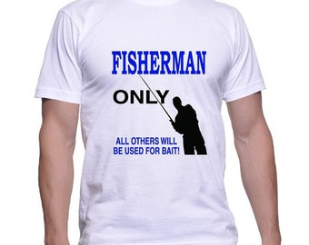 Tshirt for a Fisherman Only