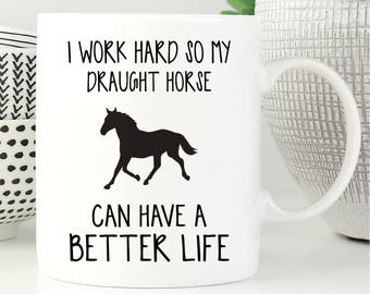 Horse Mug, Draught Horse Gift, Draught Horse Coffee Mug, Draught Horse Gifts, Coffee Mug, Draught Horse Lover Gift, Gift For Horse Lover
