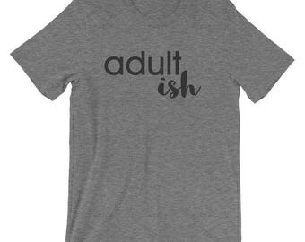 Adultish Women/Unisex T-Shirt, Fun, Funny, Humor, Graphic Tee, Shirts With Sayings, Adult Life, Soft, Comfortable, Relaxed, Everyday