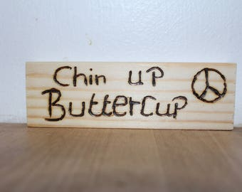 Chin up buttercup Pyrography ornament
