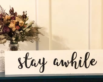 """Hand Painted """"Stay Awhile"""" Wood Sign"""