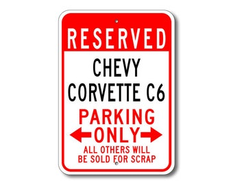 Corvette C6  Parking Sign, Corvette C6 Sign, Corvette C6 Chevy , Corvette C6 Gift, Corvette C6 Decor, Chevrolet, Metal Chevy Parking Sign