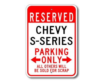 S-Series Parking Sign, S-Series Sign, Chevy S-Series, S-Series Sign, S-Series Gift, S-Series Car, Chevrolet, Metal Chevy Parking Sign