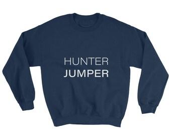 Hunter Jumper - Equestrian Sweater - Horse Shirt - Dressage - Horseback Rider - Gift for Horse Lover